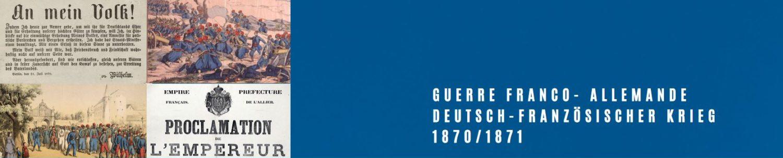 Guerre franco-allemande / Deutsch-Französischer Krieg 1870/71